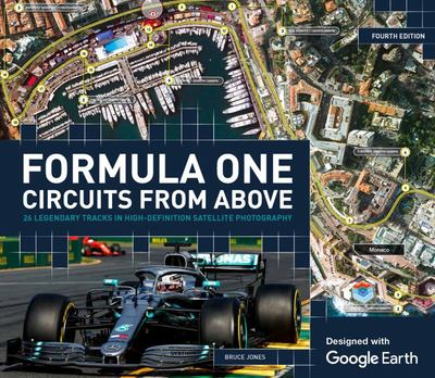 Formula One Circuits from Above - 28 Legendary Tracks in High-Definition Satellite Photography