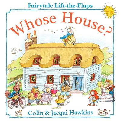 Whose House?  Fairytale Lift-The-Flaps