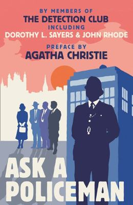 Ask a Policeman (The Detection Club)