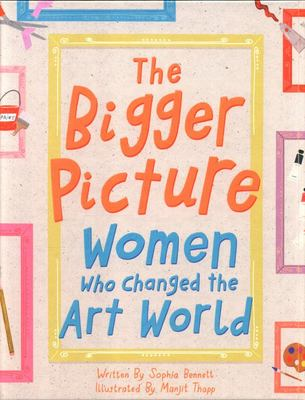The Bigger Picture - Women Who Changed the Art World