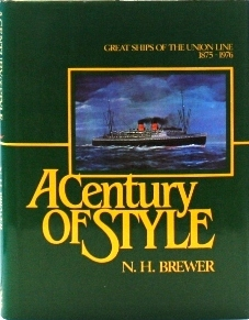A Century of Style Great Ships Of The Union Line 1875-1976.