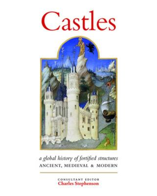 Castles - A Global History of Fortified Structures