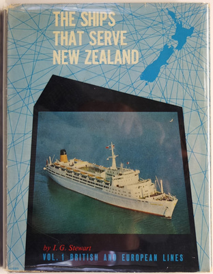 The Ships that Serve New Zealand Vol. 1 British and European Lines