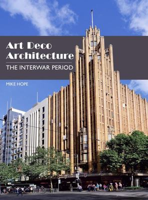 Art Deco Architecture - The Interwar Period