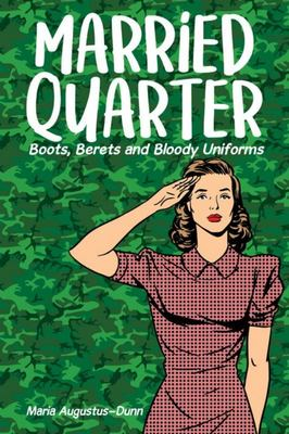 Married Quarter: Boots, Berets and Bloody Uniforms