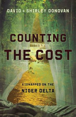 Counting the Cost - Kidnapped in the Niger Delta