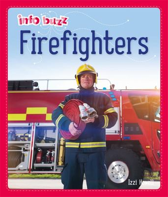 Info Buzz : People Who Help Us : Firefighters