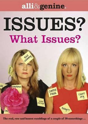 Issues? What IssuesThe Real, Raw and Honest Ramblings of a Couple of 30-Something Women with Issues. Big Issues