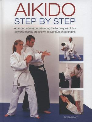 Aikido Step By Step...500 Photographs
