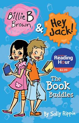 Billie B Brown and Hey Jack! The Book Buddies (Australian Reading Hour Special Ed)