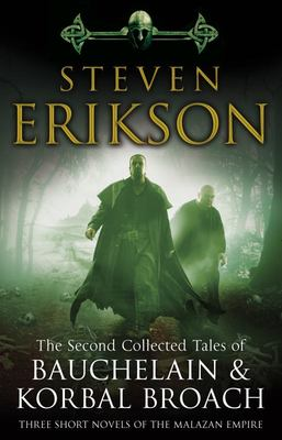 The Second Collected Tales of Bauchelain and Korbal Broach - Three Short Novels of the Malazan Empire