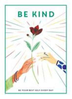 Be Kind: Be Your Best Self Every Day