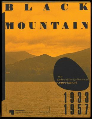 Black Mountain. an Interdisciplinary Experiment 1933 - 1957