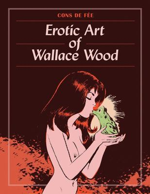 Cons de Fee - Erotic Art of Wallace Wood