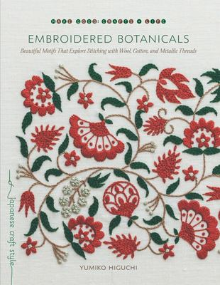 Embroidered Botanicals: Beautiful Motifs That Explore Stitching with Wool, Cotton, and Metallic Threads