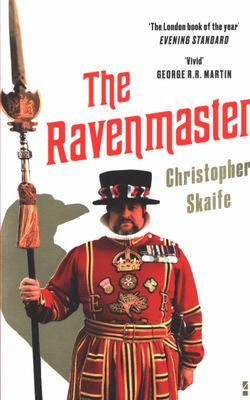 The Ravenmaster - My Life with the Ravens at the Tower of London PB
