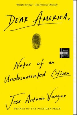 Dear America - Notes of an Undocumented Citizen