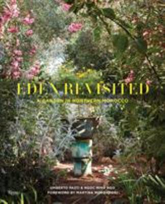 Eden Revisited - A Garden in Northern Morocco