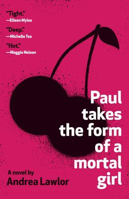Paul Takes the Form of a Mortal Girl (US Ed)