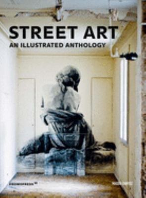 Street Art - An Illustrated Anthology