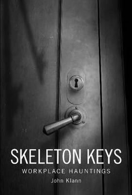 Skeleton Keys - Workplace Hauntings