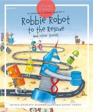 Sound Stories - Robbie Robot to the Rescue