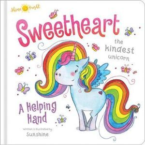 Sweetheart the Kindest Unicorn Lift the Flap