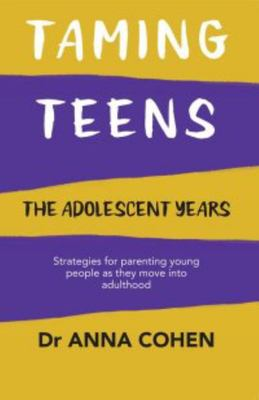 Taming Teens: The Adolescent Years