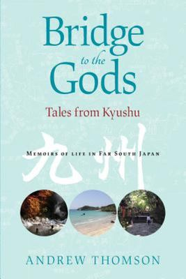 Bridge to the Gods - Tales from Kyushu