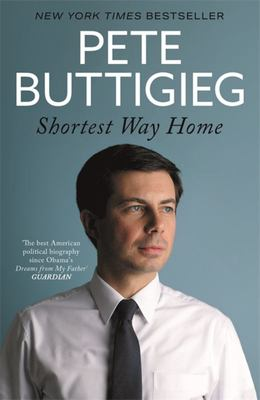 Shortest Way Home - One Mayor's Challenge and a Model for America's Future