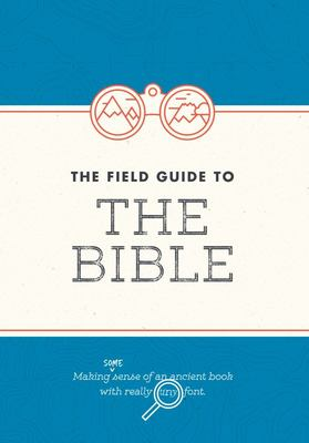 The Field Guide to the Bible