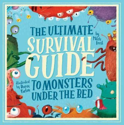 The Ultimate Survival Guide to Monsters under the Bed (HB)