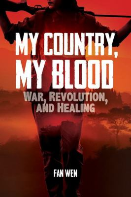 My Country, My Blood - War, Revolution, and Healing