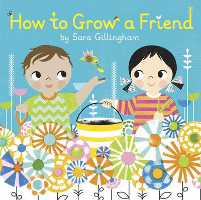 How To Grow A Friend