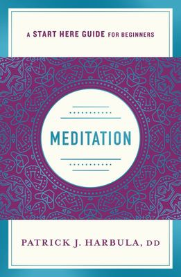 Meditation - (a Start Here Guide)