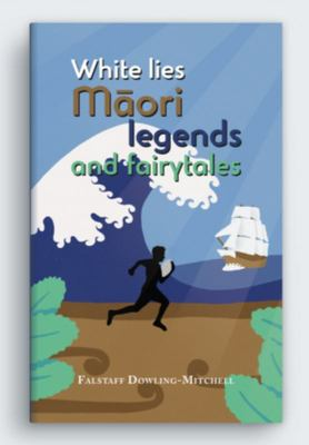 White Lies, Maori Legends and Fairytales