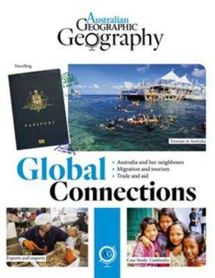 Australian Geographic Geography: Global Connections
