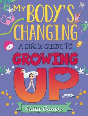 My Body's Changing - A Girl's Guide to Growing Up