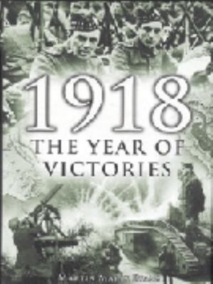 1918 : The Year Of Victories