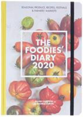 2020 Foodies' Diary: Seasonal Produce, Recipes, Festivals and Farmers' Markets