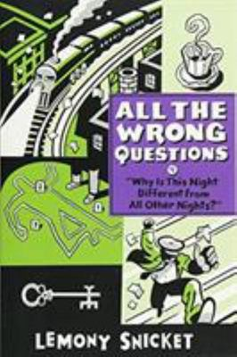 Why Is This Night Different from All Other Nights?  (All the Wrong Questions bk4)