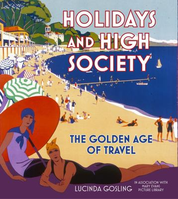 Holidays and High Society - The Golden Age of Travel