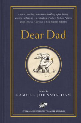 Dear Dad: A collection of letters to their fathers by some of Australia's most notable notables
