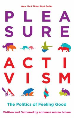 Pleasure Activism - The Politics of Feeling Good