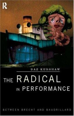 Radical in Performance - Between Brecht and Baudrillard