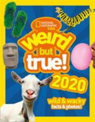 Weird but True! 2020 (National Geographic Kids)