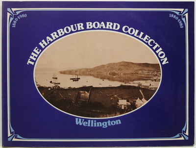 The Wellington Harbour Board Collection 1880-1980