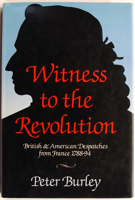 Witness to the Revolution: British & American Despatches from France 1788-94