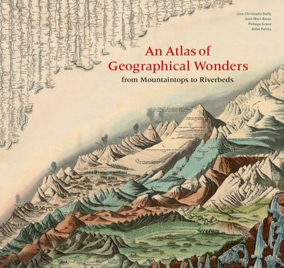An Atlas of Geographical Wonders - Comparing the World's Mountains and Rivers