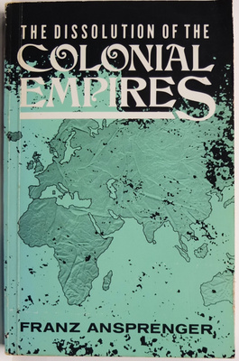 The Dissolution of Colonial Empires